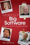 Making It Big in Software : Get the Job. Work the Org. Become Great, Lightstone, Sam, 0137059671