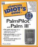 Complete Idiot's Guide to PalmPilot and Palm III, Preston Gralla, 0789719673