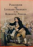 Plagiarism and Literary Property in the Romantic Period, Mazzeo, Tilar J., 0812239679