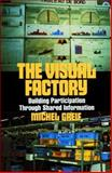 The Visual Factory : Building Participation Through Shared Information, Greif, Michel, 0915299674