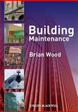 Building Maintenance, Wood, Brian, 1405179678