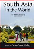 South Asia in the World : An Introduction, Susan S Wadley, 076563967X