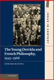 The Young Derrida and French Philosophy, 1945-1968, Baring, Edward, 1107009677