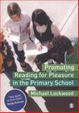 Promoting Reading for Pleasure in the Primary School, Lockwood, Michael, 1412929679