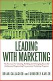 Leading with Marketing, Brian Gallagher and Kimberly Kayler, 1449039677