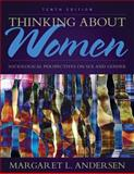 Thinking about Women : Sociological Perspectives on Sex and Gender, Andersen, Margaret L., 0205899676