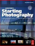 Langford's Starting Photography : A Guide to Better Pictures for Film and Digital Camera Users, Langford, Michael and Andrews, Philip, 0240519671