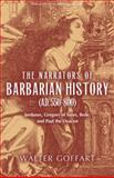 The Narrators of Barbarian History : (A. D. 550-800) Jordanes, Gregory of Tours, Bede, and Paul the Deacon, Goffart, Walter, 0268029679