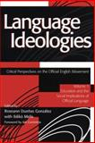 Language Ideologies - Critical Perspectives on the Official English Movement 9780805839678