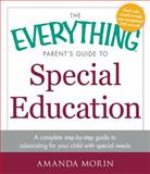 The Everything Parent's Guide to Special Education, Amanda Morin, 1440569673