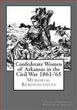 Confederate Women of Arkansas in the Civil War 1861-'65, United Confederate Veterans of Arkansas Staff, 1477509674
