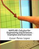 MATLAB. Calculus for Engineering and Sciences. Examples and Exercises, Cesar Lopez, 1493729675