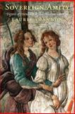 Sovereign Amity : Figures of Friendship in Shakespearean Contexts, Shannon, Laurie, 0226749673