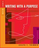 The New Writing with a Purpose, Brief Edition (with 2009 MLA Update Card), Trimmer, Joseph F., 0495899674