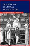The Age of Cultural Revolutions - Britain and France 1750-1820, Jones, Colin, 0520229673