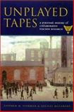 Unplayed Tapes : A Personal History of Collaborative Teacher Research, Stephen M. Fishman, Lucille McCarthy, 0807739677