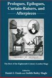 Prologues, Epilogues, Curtain-Raisers, and Afterpieces : The Rest of the Eighteenth-Century London Stage, Ennis, Daniel James and Slagle, Judith Bailey, 0874139678