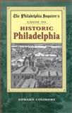 The Philadelphia Inquirer's Guide to Historic Philadelphia, Colimore, Edward, 0940159678