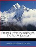 Études Psychologiques, Tr Par V Derély, Ivan Mikhailovich Sechenov, 1145159672