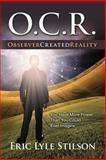 O. C. R. Observer Created Reality, Eric Stilson, 1483989674