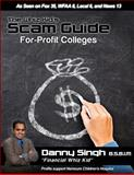 The Whiz Kid's Scam Guide: for-Profit Colleges (Everest, ITT Tech, Ashworth), Danny Singh, 1495319679