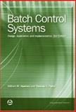 Batch Control Systems : Design, Application, and Implementation, Hawkins, William M. and Fisher, Thomas, 1556179677