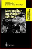 Metropolitan Innovation Systems : Theory and Evidence from Three Metropolitan Regions in Europe, Fischer, Manfred M. and Revilla Diez, Javier, 3540419675