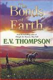 The Bonds of Earth, E. V. Thompson, 0709099681