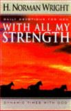 With All My Strength, H. Norman Wright, 0892839686