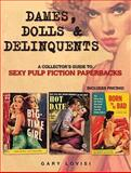 The Dames, Dolls and Delinquents, Gary Lovisi, 0896899683
