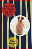 Animals and Other Poems, New and Selected, Michael Creagan, 1491239689