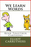 We Learn Words, Elliot Carruthers, 1500689688