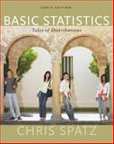 Basic Statistics : Tales of Distributions, Spatz, Chris, 0495909688