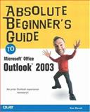 Absolute Beginner's Guide to Microsoft Office Outlook 2003, Ken Slovak, 0789729687