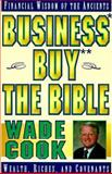 Business Buy the Bible : Wealth, Riches, and Covenants, Cook, Wade B., 0910019681