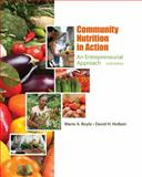Community Nutrition in Action : An Entrepreneurial Approach, Boyle, Marie A. and Holben, David H., 1111989680