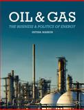 Oil and Gas : The Business and Politics of Energy, Markus, Ustina, 1137349689