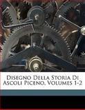 Disegno Della Storia Di Ascoli Piceno, Gabriele Rosa, 1149609680