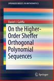 On the Higher-Order Sheffer Orthogonal Polynomial Sequences, Galiffa, Daniel J., 1461459680