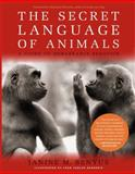 The Secret Language of Animals, Janine M. Benyus, 1579129684