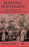 Making Spaniards : Primo de Rivera and the Nationalization of the Masses, 1923-30, Alejandro Quiroga, 0230019684