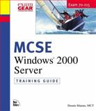 MCSE Training Guide (70-215) : Installing, Configuring, and Administering Windows 2000 Server, Maione, Dennis, 0735709688
