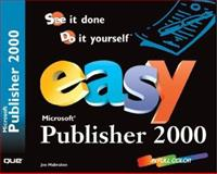 Easy Microsoft Publisher, 2000, Habraken, Joe, 0789719681