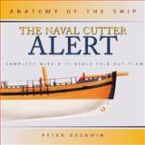 The Naval Cutter Alert, Peter Goodwin, 0851779689