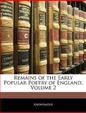 Remains of the Early Popular Poetry of England, Anonymous, 1145189687