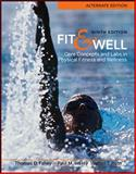Fit and Well : Core Concepts and Labs in Physical Fitness and Wellness, Fahey, Thomas and Insel, Paul, 0077349687