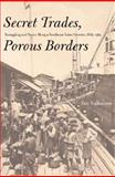 Secret Trades, Porous Borders : Smuggling and States along a Southeast Asian Frontier, 1865-1915, Tagliacozzo, Eric, 0300089686