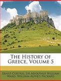The History of Greece, Ernst Curtius and Adolphus William Ward, 1146099681