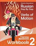 Russian Step by Step Verbs of Motion, Natasha Alexandrova, 1490529683
