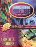 Understand Computers 2000, Parker, Charles S., 0030259681